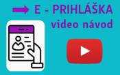 Ako vyplniť E-PRIHLÁŠKU - video návod