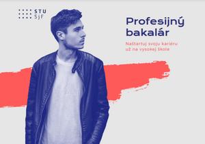Poď študovať PROFESIJNÉHO BAKALÁRA